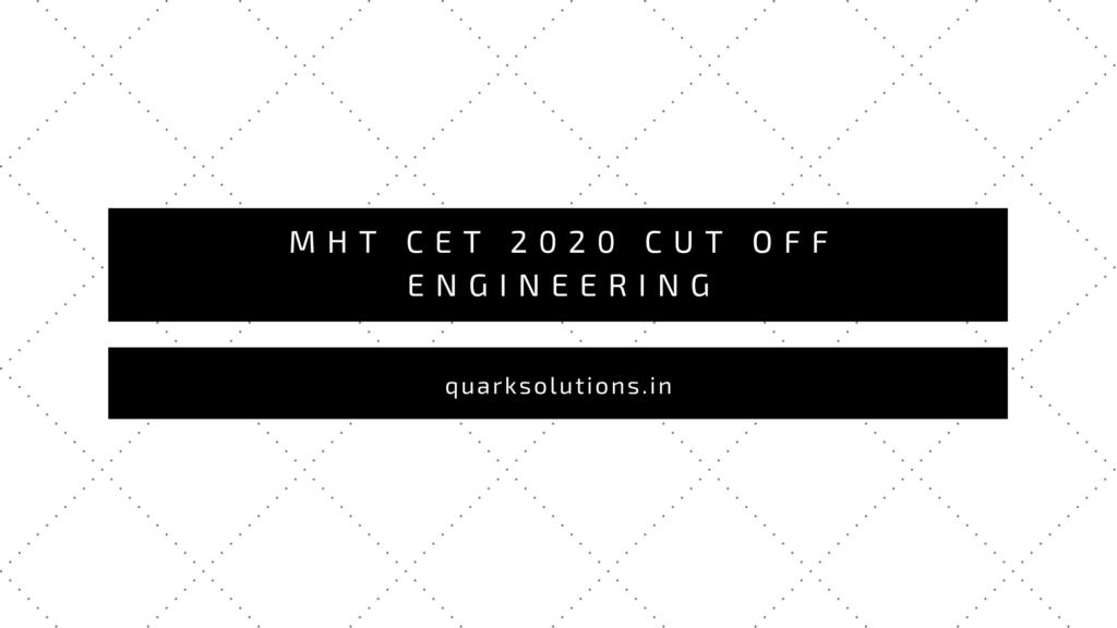 MHT CET 2020 Cut Off Engineering